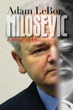 LeBor's latest book: 'Milosevic: A Biography'